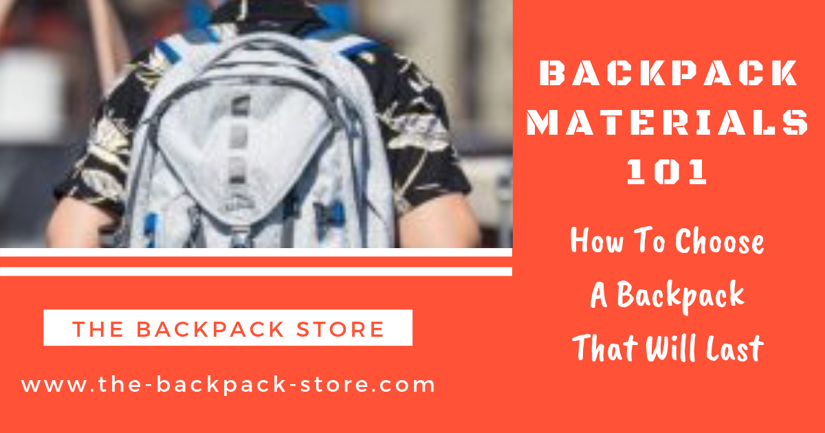 Backpack Materials 101
