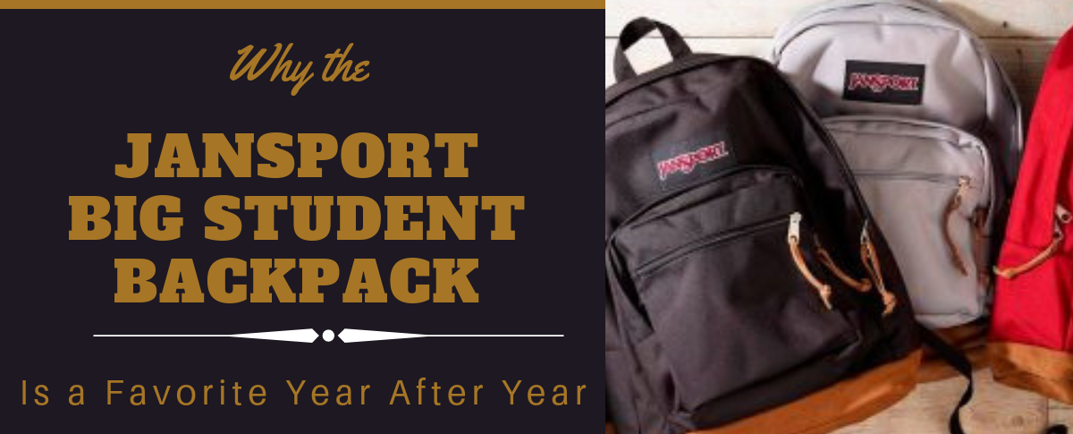 Why the JanSport Big Student Backpack Is a Favorite Year After Year