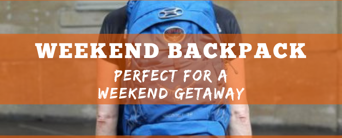 Weekend Backpack – Perfect For a Weekend Getaway